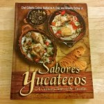 Cookbook Review – Taking a Culinary Tour of the Yucatán