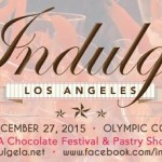 #IndulgeLA – Los Angeles Chocolate & Pastry Show