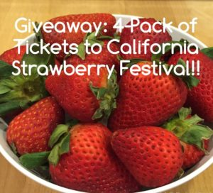 California Strawberry Festival {Ticket Giveaway}