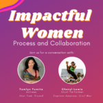 Impactful Women: An Interview with Tamlyn Tomita & Cheryl Lewis