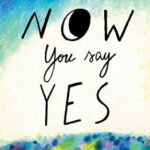 Now You Say Yes {Book Review}